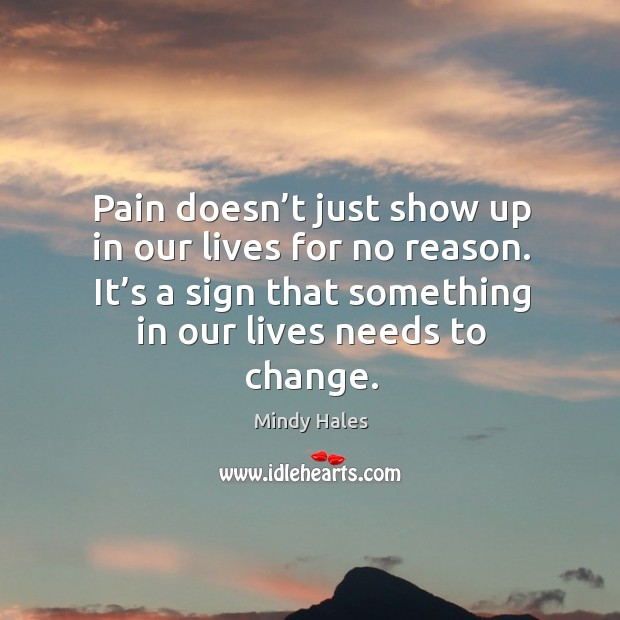 It's a sign that something in our lives needs to change. Image