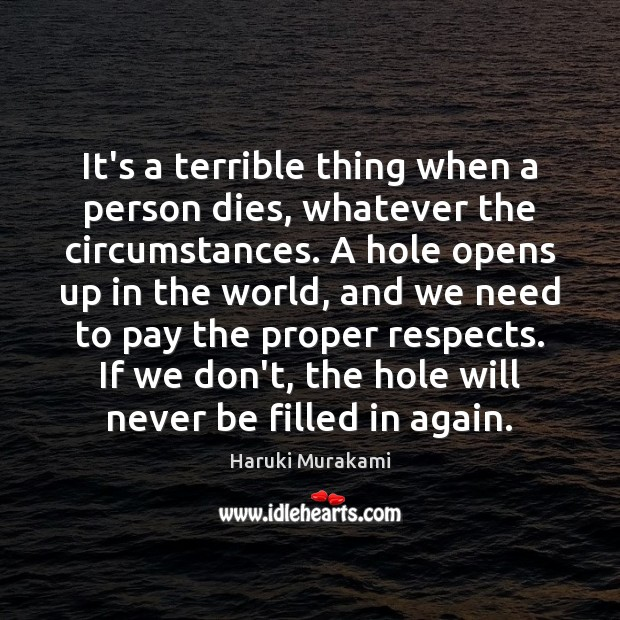 Image, It's a terrible thing when a person dies, whatever the circumstances. A