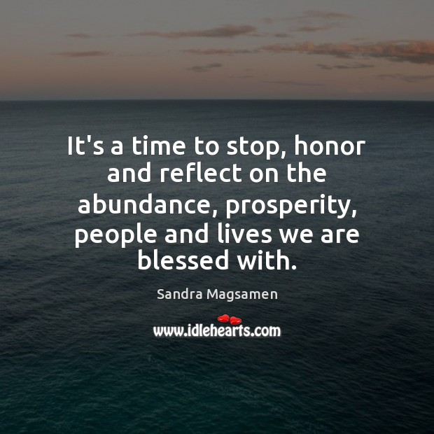 It's a time to stop, honor and reflect on the abundance, prosperity, Image