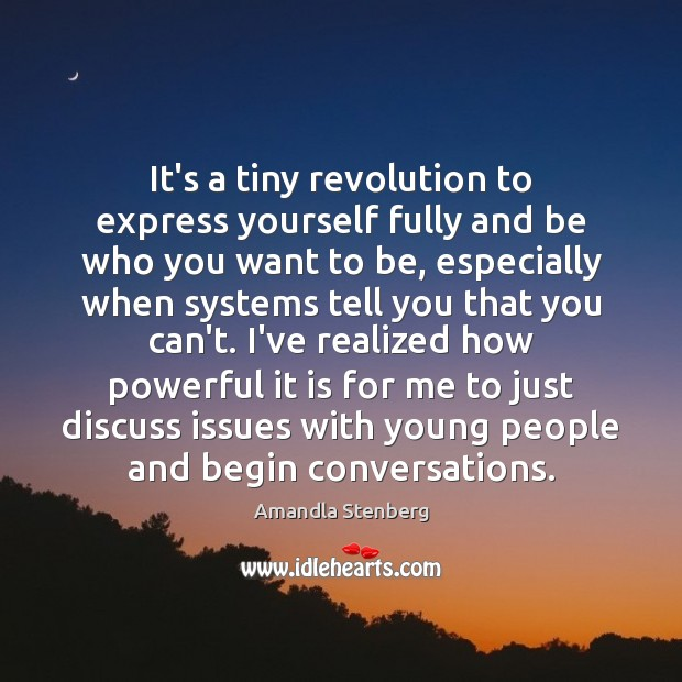 Image, It's a tiny revolution to express yourself fully and be who you