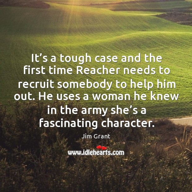 It's a tough case and the first time reacher needs to recruit somebody to help him out. Image