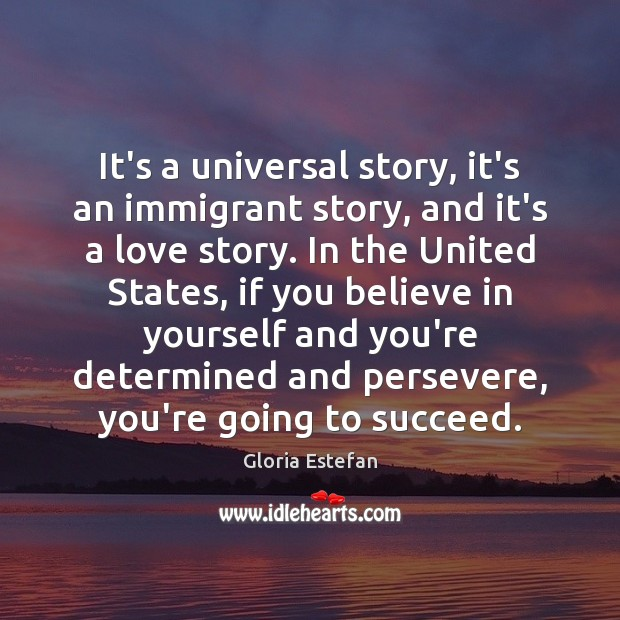 Image, It's a universal story, it's an immigrant story, and it's a love