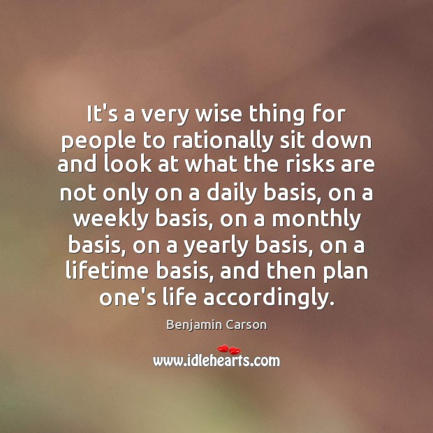 It's a very wise thing for people to rationally sit down and Benjamin Carson Picture Quote