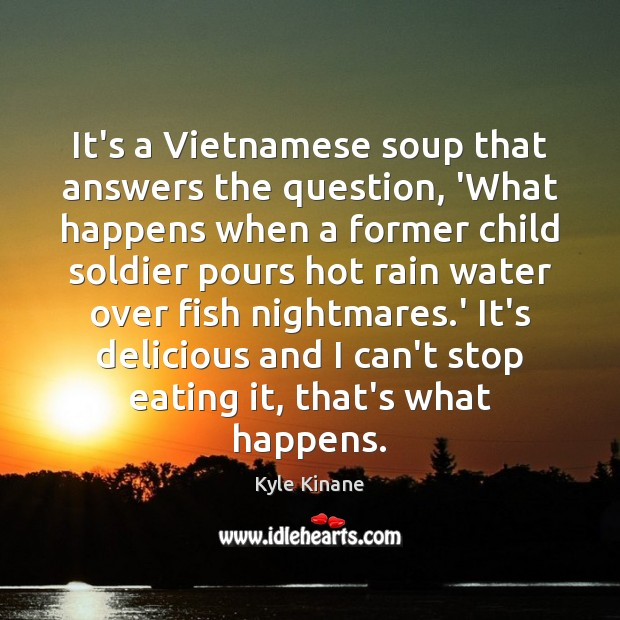 Image, It's a Vietnamese soup that answers the question, 'What happens when a