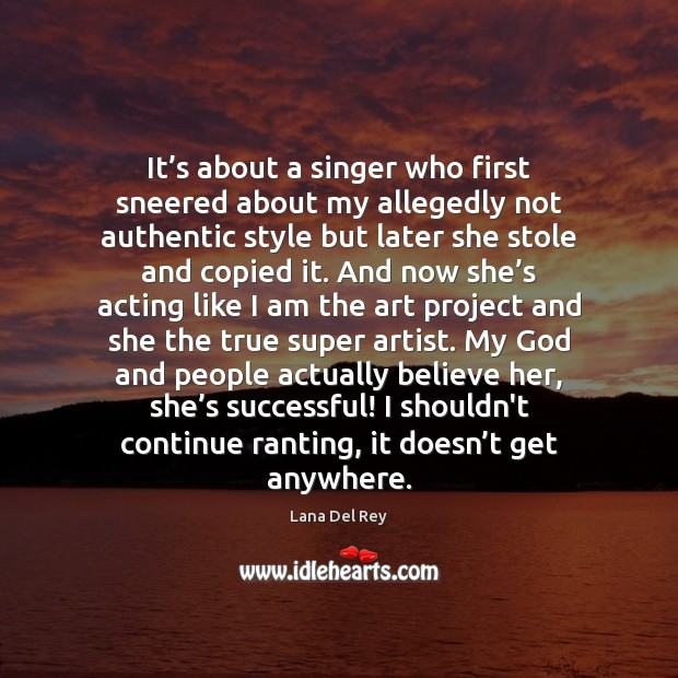 Image, It's about a singer who first sneered about my allegedly not