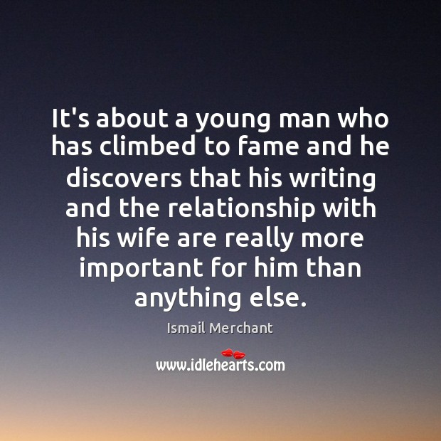 It's about a young man who has climbed to fame and he Image
