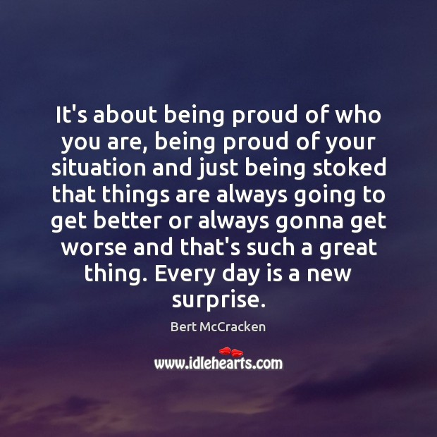 Image, It's about being proud of who you are, being proud of your