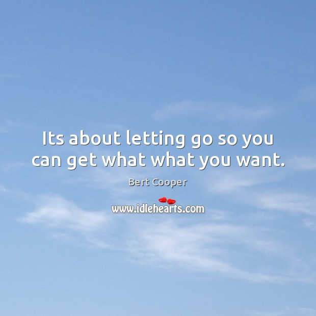 Image, Its about letting go so you can get what what you want.