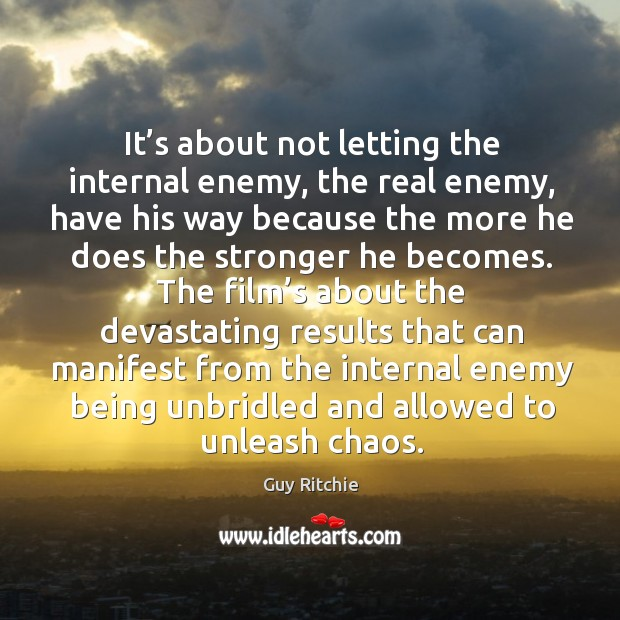 Image, It's about not letting the internal enemy, the real enemy, have his way