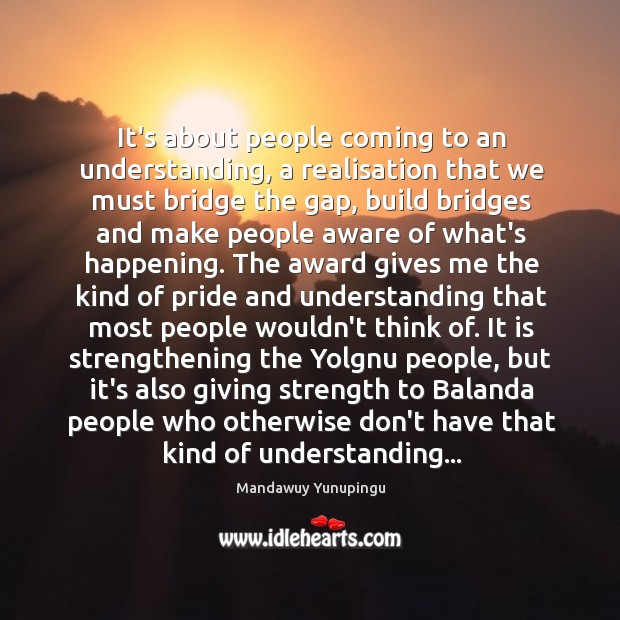 It's about people coming to an understanding, a realisation that we must Image