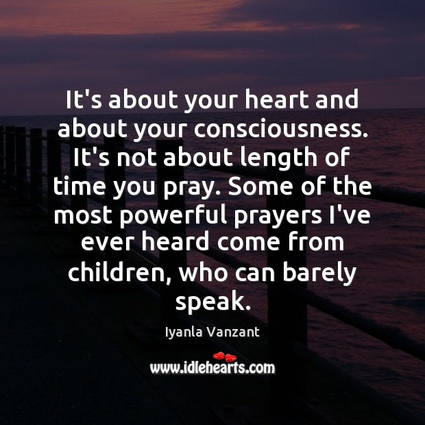 It's about your heart and about your consciousness. It's not about length Iyanla Vanzant Picture Quote