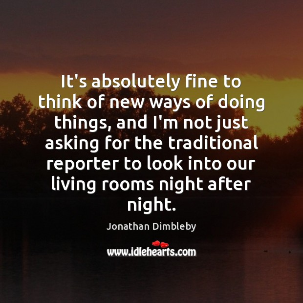 Image, It's absolutely fine to think of new ways of doing things, and