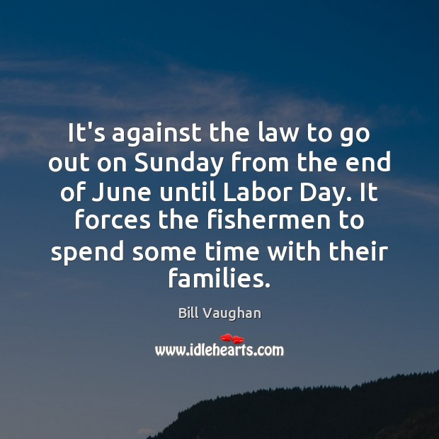 It's against the law to go out on Sunday from the end Image