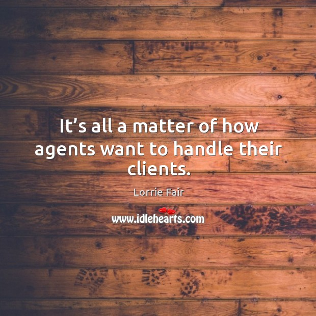 It's all a matter of how agents want to handle their clients. Image
