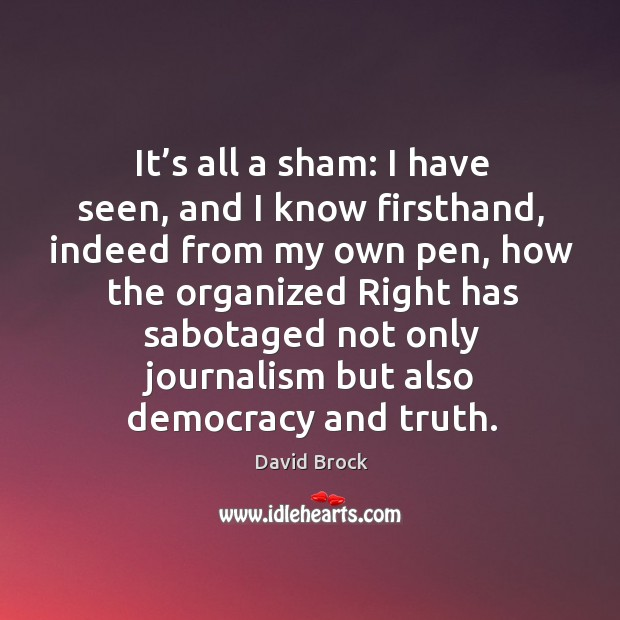 It's all a sham: I have seen, and I know firsthand, indeed from my own pen Image