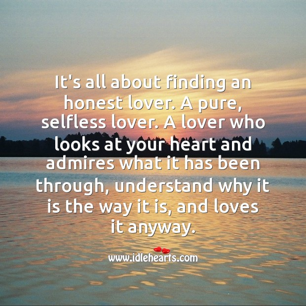 Image, It's all about finding an honest lover. A pure, selfless lover.