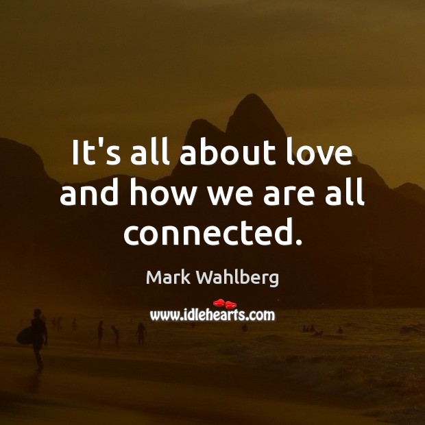 Image, It's all about love and how we are all connected.