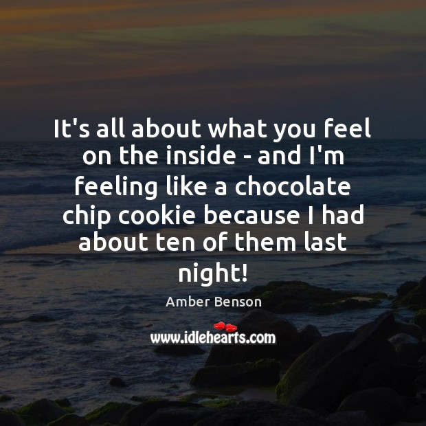 It's all about what you feel on the inside – and I'm Image