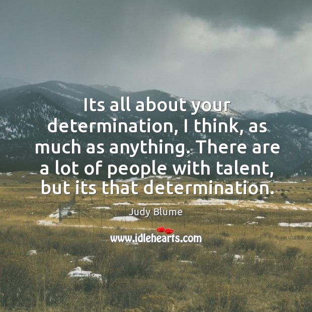 Its all about your determination, I think, as much as anything. There Image