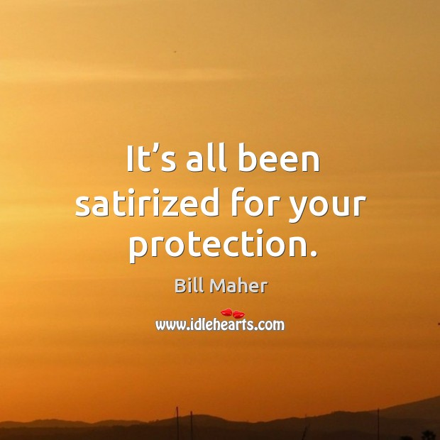 It's all been satirized for your protection. Image
