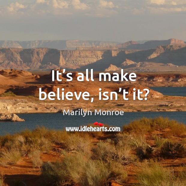 It's all make believe, isn't it? Image
