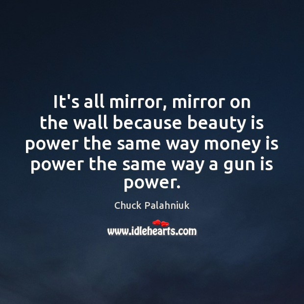 It's all mirror, mirror on the wall because beauty is power the Image