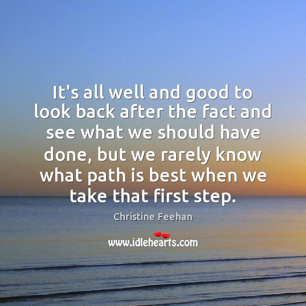 It's all well and good to look back after the fact and Image