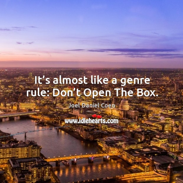 It's almost like a genre rule: don't open the box. Image