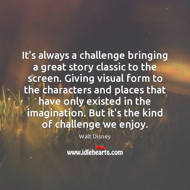 Image, It's always a challenge bringing a great story classic to the screen.