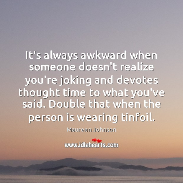 Image, It's always awkward when someone doesn't realize you're joking and devotes thought