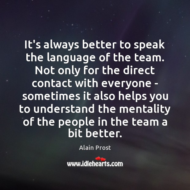 Image, It's always better to speak the language of the team. Not only