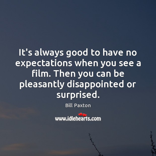 Image, It's always good to have no expectations when you see a film.