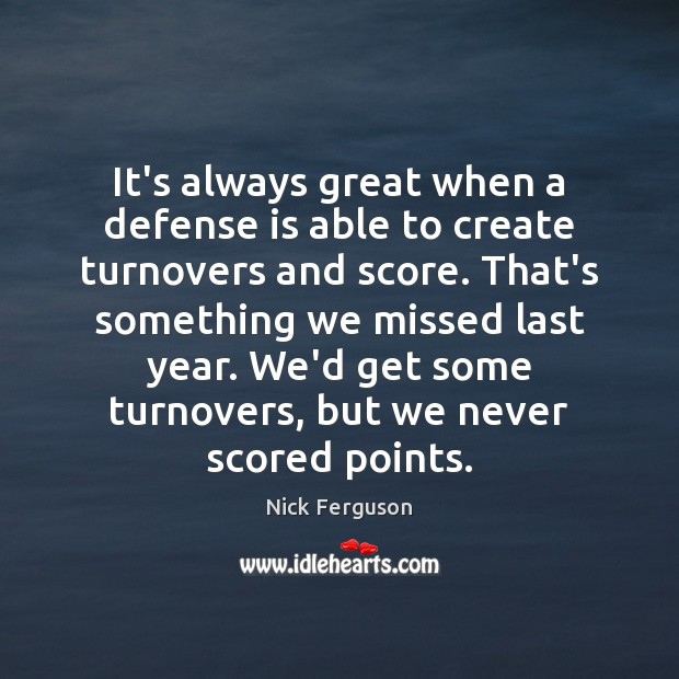 It's always great when a defense is able to create turnovers and Image