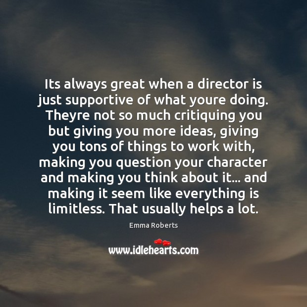 Image, Its always great when a director is just supportive of what youre