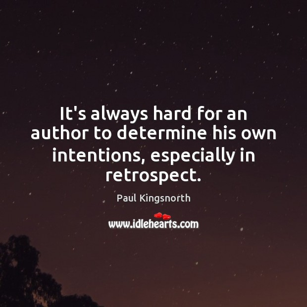 It's always hard for an author to determine his own intentions, especially in retrospect. Image
