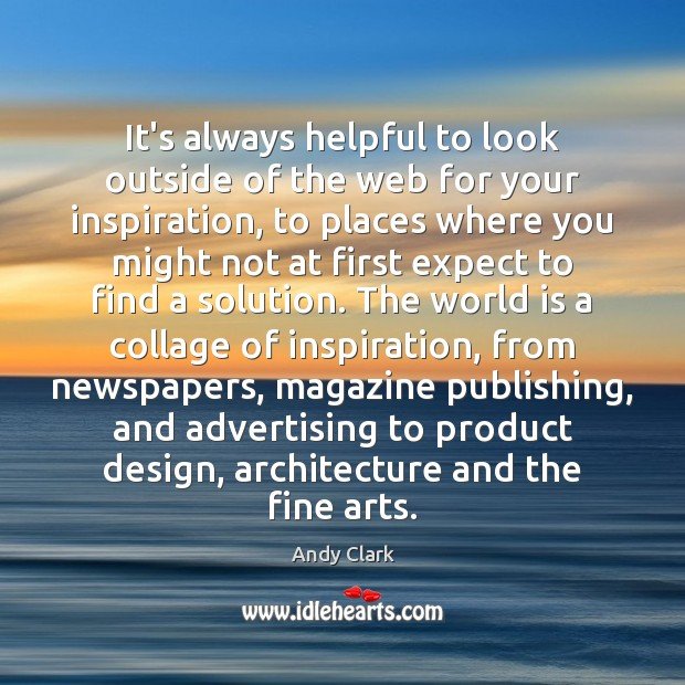 Image, It's always helpful to look outside of the web for your inspiration,