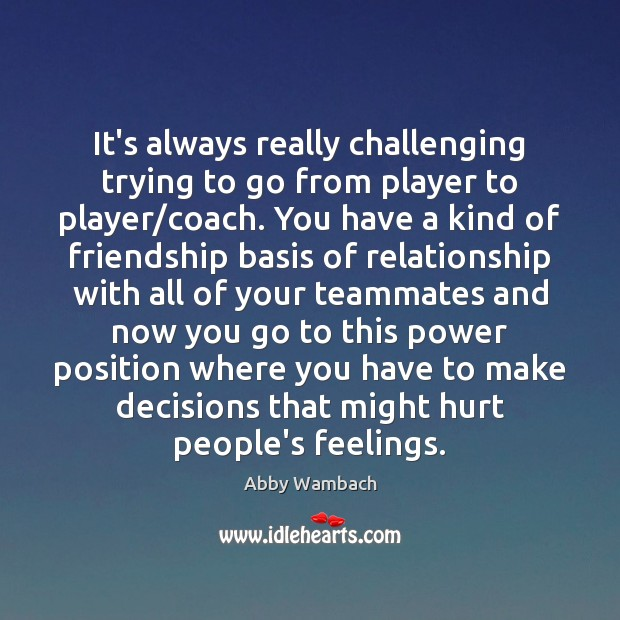 Image, It's always really challenging trying to go from player to player/coach.