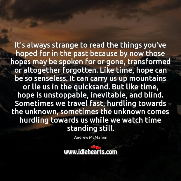 It's always strange to read the things you've hoped for in the Unstoppable Quotes Image