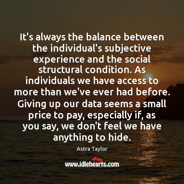 Image, It's always the balance between the individual's subjective experience and the social
