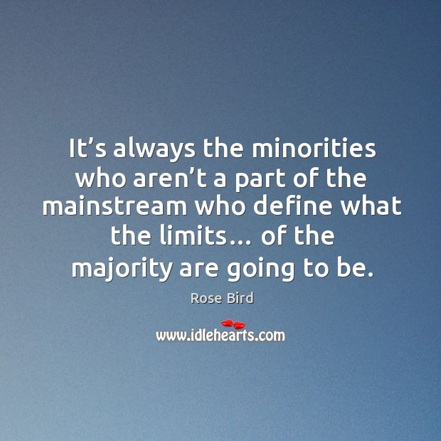 Image, It's always the minorities who aren't a part of the mainstream who define what the limits…