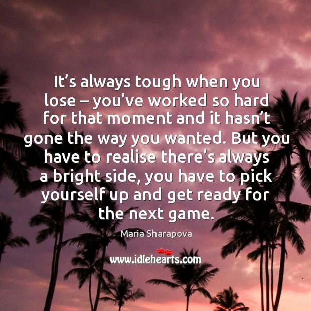 Image, It's always tough when you lose – you've worked so hard for that moment and it hasn't gone the way you wanted.