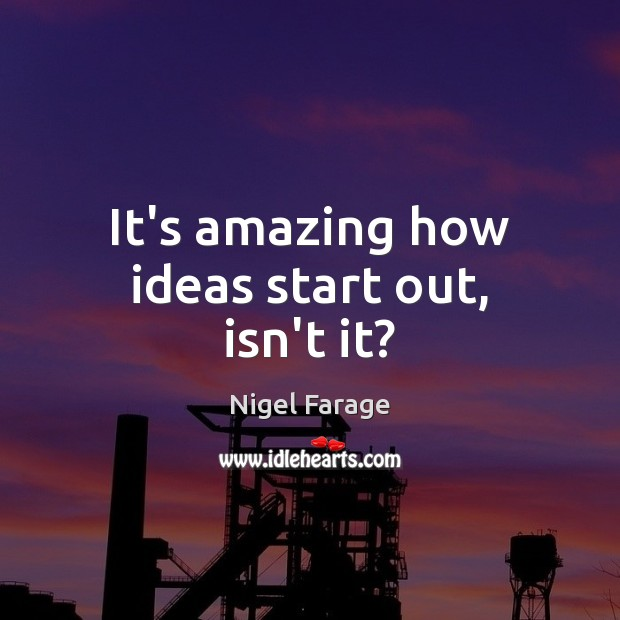 It's amazing how ideas start out, isn't it? Image