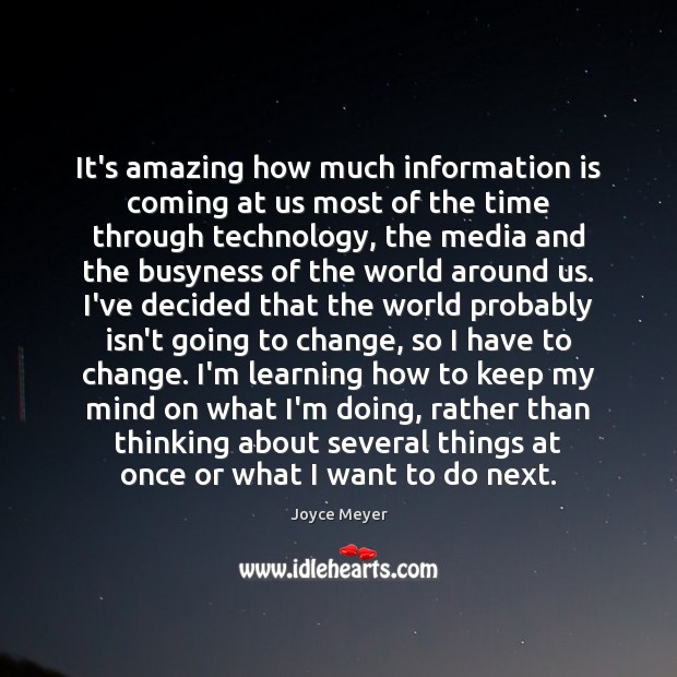 It's amazing how much information is coming at us most of the Image