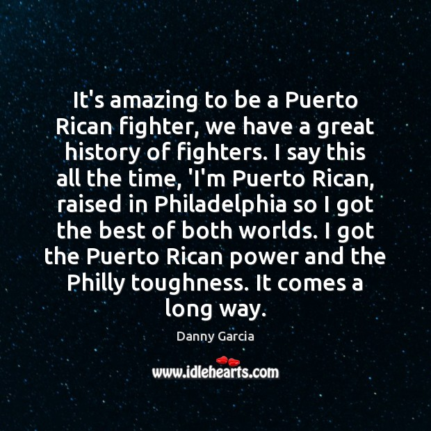 Image, It's amazing to be a Puerto Rican fighter, we have a great