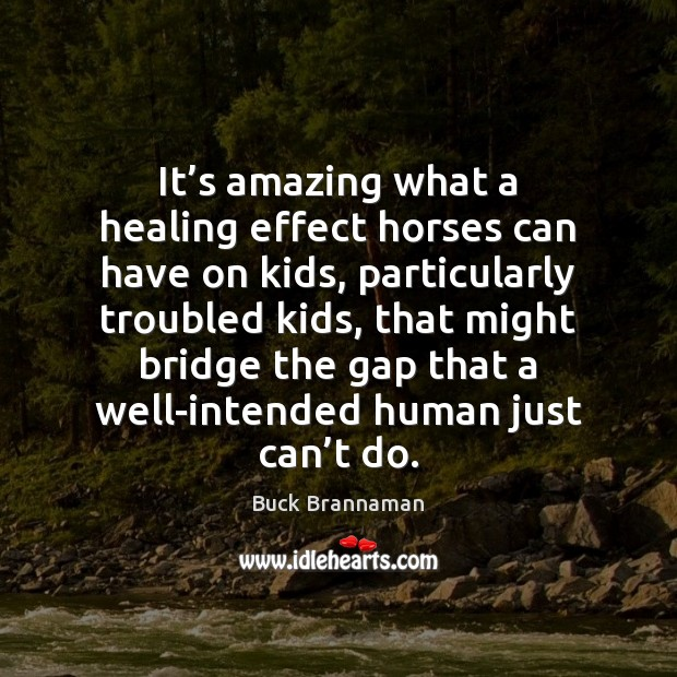 Image, It's amazing what a healing effect horses can have on kids,