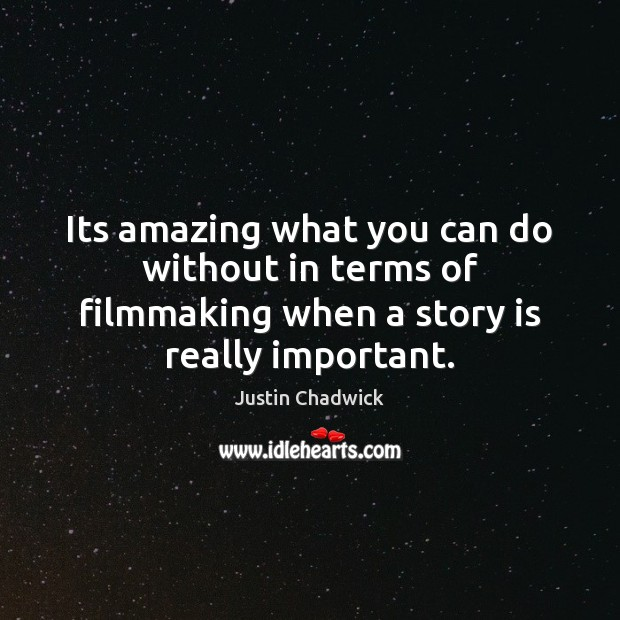 Its amazing what you can do without in terms of filmmaking when Image