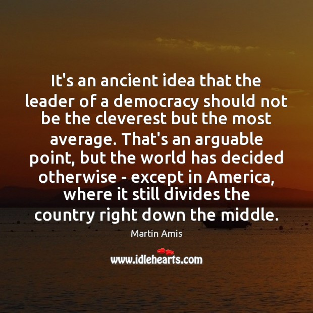 Image, It's an ancient idea that the leader of a democracy should not