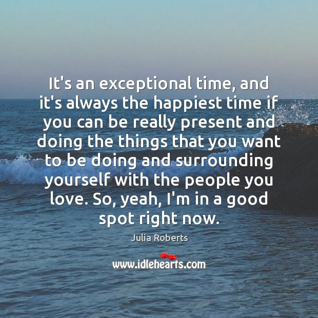 Image, It's an exceptional time, and it's always the happiest time if you