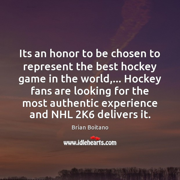 Image, Its an honor to be chosen to represent the best hockey game