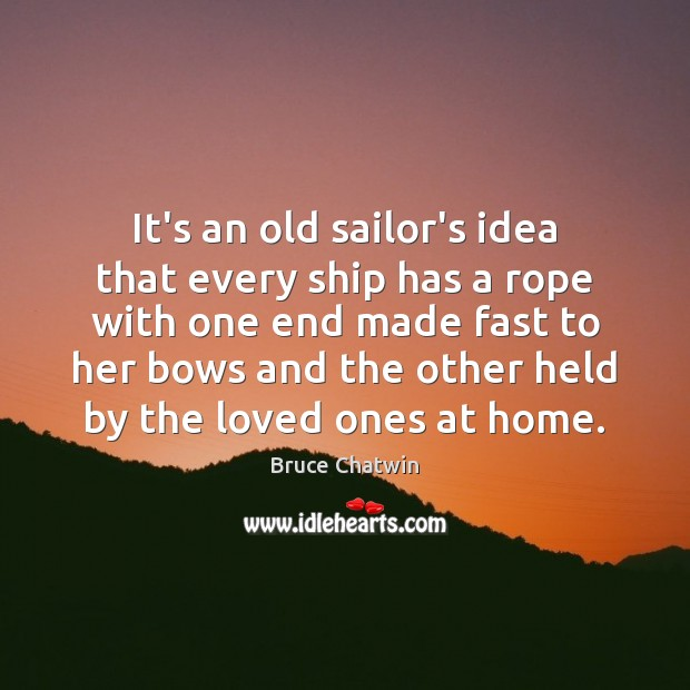 It's an old sailor's idea that every ship has a rope with Image